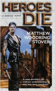 Heroes Die von Matthew Woodring Stover