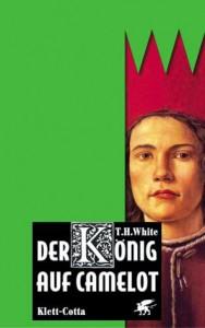 """Cover des Buches """"Der König auf Camelot"""" von T.H. White"""