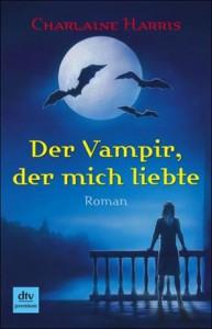 Cover von Der Vampir, der mich liebte von Charlaine Harris