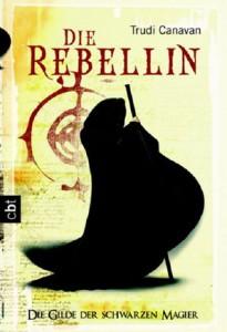 """Cover des Buches """"Die Rebellin"""" von Trudi Canavan"""