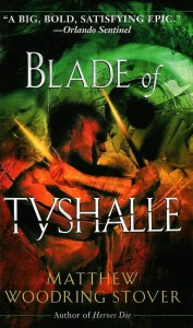 Blade of Tyshalle Matthew Woodring Stover