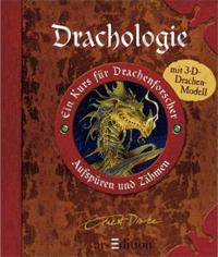 Drachologie: Aufspüren und zähmen von Ernest Drake