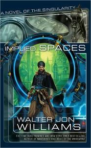 Implied Spaces von Walter Jon Williams