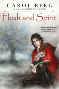 Flesh and Spirit von Carol Berg