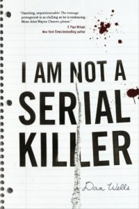 I Am Not A Serial Killer von Dan Wells