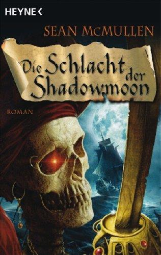 Die Schlacht der Shadowmoon von Sean McMullen
