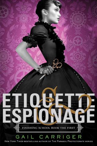 Etiquette & Espionage von Gail Carriger