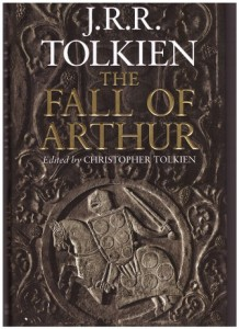 The Fall of Arthur von J.R.R. Tolkien
