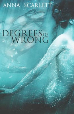 Degrees of Wrong von Anna Scarlett