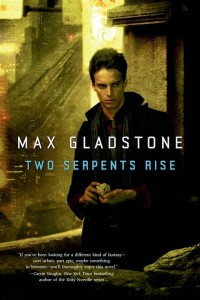Two Serpents Rise von Max Gladstone