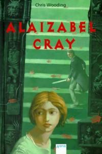 Das Cover von Alaizabel Cray von Chris Wooding