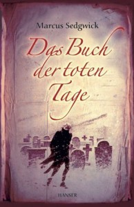 """Cover der Buches """"Das Buch der toten Tage"""" von Marcus Sedgwick"""