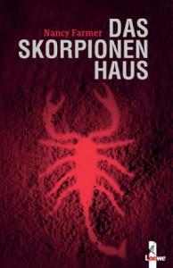 """Cover des Buches """"Das Skorpionenhaus"""" von Nancy Farmer"""