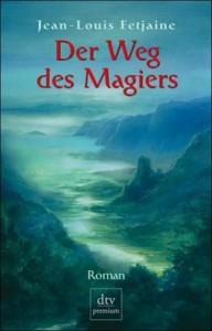 Cover von Der Weg des Magiers von Jean-Louis Fetjaine