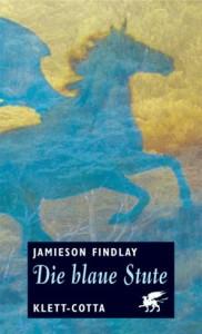 Cover von Die blaue Stute von Jamieson Findlay