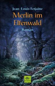 """Cover des Buches """"Merlin im Elfenwald"""" von Jean-Louis Fetjaine"""