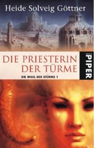 Die Priesterin der Tuerme von Heide Solveig Goettner