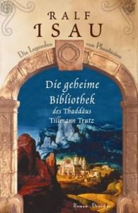 Cover von Die geheime Bibliothek des Thaddäus Tillmann Trutz von Ralf Isau