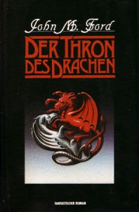 Der Thron des Drachen von John M. Ford