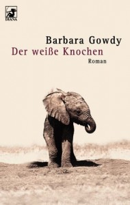 Der weisse Knochen von Barbara Gowdy