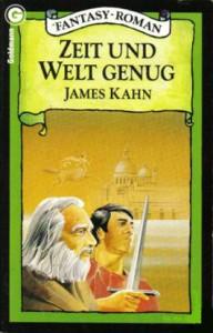 Zeit und Welt genug von James Kahn