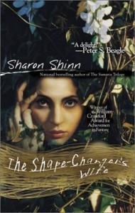 The Shapechanger's Wife von Sharon Shinn