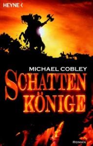 Schattenkönige von Michael Cobley