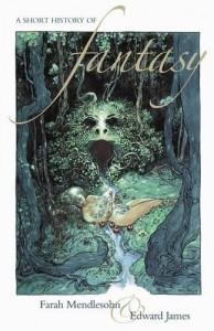 A Short History of Fantasy von Farah Mendlesohn und Edward James