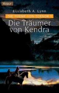 Cover von Die Träumer von Kendra von Elizabeth A. Lynn