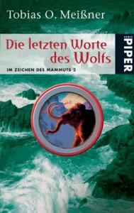 Die letzten Worte des Wolfs von Tobias O. Meißner