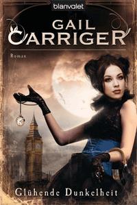 Glühende Dunkelheit von Gail Carriger