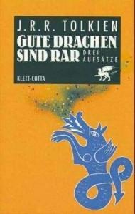 Gute Drachen sind rar von J. R. R. Tolkien