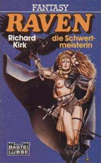 Raven die Schwertmeisterin von Richard Kirk