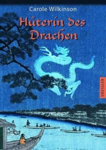 Cover von Hüterin des Drachen von Carole Wilkinson