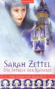 Die Intrige der Kaiserin von Sarah Zettel
