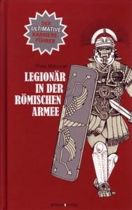 Legionär in der römischen Armee von Philip Matyszak