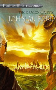 The Dragon Waiting von John M. Ford
