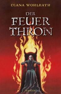 Der Feuerthron von Diana Wolrath