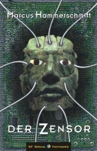"""Cover des Buches """"Der Zensor"""" von Marcus Hammerschmitt"""
