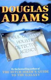 Dirk Gently's Holistic Detective Agency von Douglas Adams