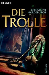 Cover von Die Trolle von Christoph Hardebusch