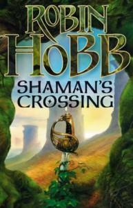 Shaman's Crossing von Robin Hobb