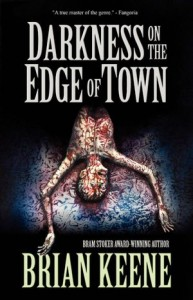 Darkness on the Edge of Town von Brian Keene