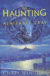 The Haunting of Alaizabel Cray von Chris Wooding