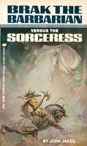 Brak the Barbarian versus the Sorceress von John Jakes