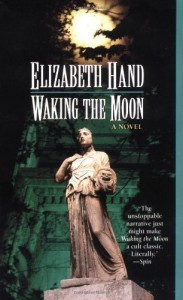 Waking the Moon von Elizabeth Hand