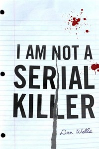 I An Not A Serial Killer von Dan Wells