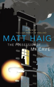 The Possession of Mr Cave von Matt Haig