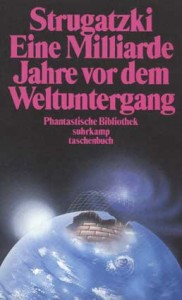 Cover von Eine Milliarde Jahre vor dem Weltuntergang von Arkadi & Boris Strugatzki