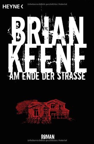 Am Ende der Straße von Brian Keene
